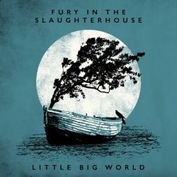 Fury in the Slaughterhouse – Little Big World