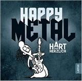 Happy Metal – Hart aber herzlich