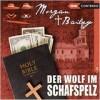 Morgan & Bailey – Der Wolf im Schafspelz (1)