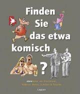 Finden Sie das etwa komisch? STERN Humor von Diekmann, Haderer, Mette, Schülert und Tesche