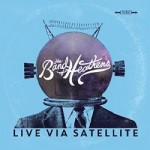 The Band Of Heathens – Live Via Satellite – EP