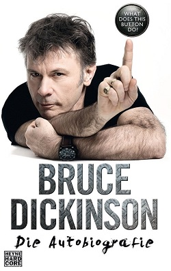 Bruce Dickinson - What Does This Button Do?: Die Autobiografie