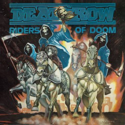 Deathrow - Riders Of Doom /Raging Steel / Deception Ignored Re-Releases