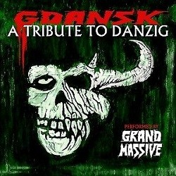 Grand Massive: Gdansk - A Tribute To Danzig