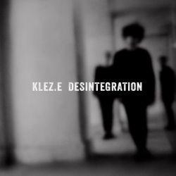 Kleze - Desintegration