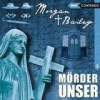 Morgan & Bailey – Mörder Unser (3)