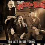 PONTUS SNIBB'S WRECK OF BLUES – Too Late To Die Young