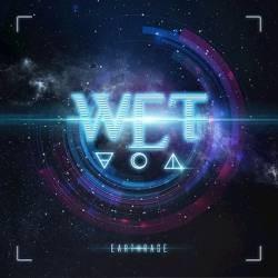 W.E.T. – Earthrage