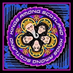 Anthrax – Kings Among Scotland