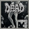 Dead - Hardnaked...But Dead