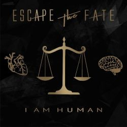 Escape The Fate - I Am Human