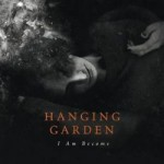 Hanging Garden - I Am Become