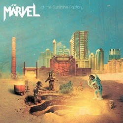 Märvel - At The Sunshine Factory