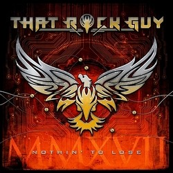 That Rock Guy – Nothin' To Lose