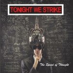 Tonight We Strike – The Speed of Thought
