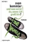 Sven Kemmler - Und was wirst du, wenn ich groß bin?
