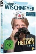 Dietmar Wischmeyer - deutsche Helden LIVE