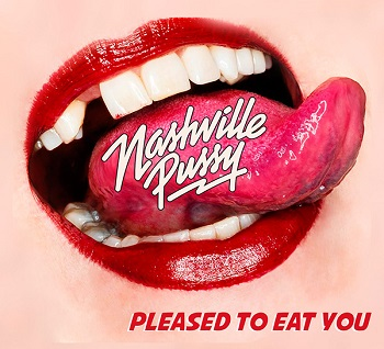 Nashville Pussy Pleased To Eat You