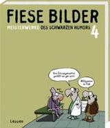 Fiese Bilder - Meisterwerke des Schwarzen Humors 4