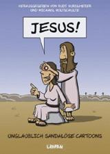 Rudi Hurzlmeier_Michael Holtschulte (Hg_) - Jesus! - Unglaublich sandalöse Cartoons