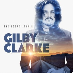 GILBY CLARKE - Gospel Truth