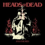 Heads For The Dead – Into the Red