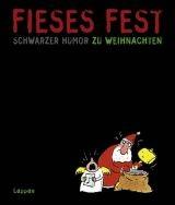 Fieses Fest - Fieses Fest Schwarzer Humor zu Weihnachten