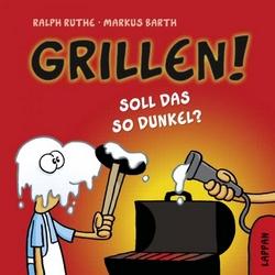Ralph Ruthe/Markus Barth – Grillen! Soll das so dunkel?