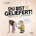 Oli Hilbring – Du bist geliefert – Cartoons für Onlineshopper und ihre Paketfahrer