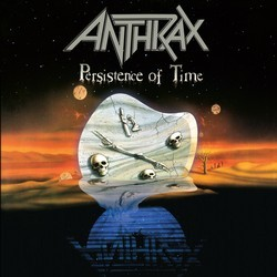 Anthrax - Persistence of Time (30th Anniversary Edition)