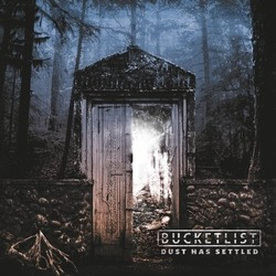 Bucketlist – Dust Has Settled