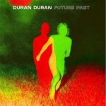 Duran Duran -Future Past