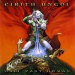 CIRITH UNGOL – Half Past Human