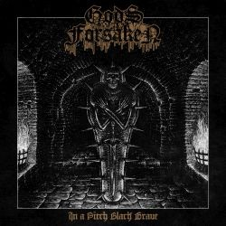 Gods Forsaken - In A Pitch Black Grave