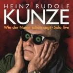 Heinz Rudolf Kunze -Wie der Name schon sagt – Solo live