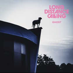 LONG DISTANCE CALLING - Ghost (EP)