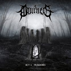 Mourners - Act I: Tragedies