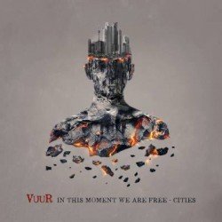 VUUR - In This Momenet We Are Free - Cities