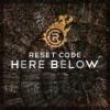 RESET CODE - Here Below (EP)
