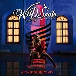 Wild Souls – Queen Of My Heart