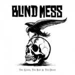 Blind Mess - The Good, The Bad & The Dead