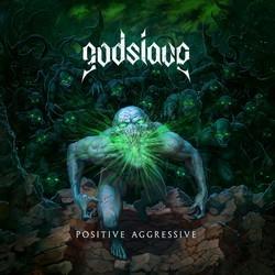 Godslave – Positive Aggressive