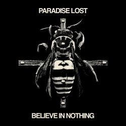 Paradise Lost - Believe In Nothing (Remastered)