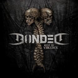 Bonded – Rest in Violence