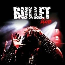 Bullet - Live