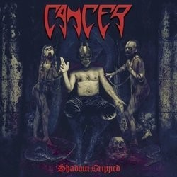 Cancer – Shadow Gripped