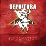SEPULTURA - Sepulnation – The Studio Albums 1998-2009