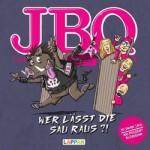JBO – Wer lässt die Sau raus?!