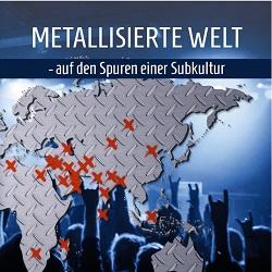 Moritz Grütz - Metallisierte Welt - auf den Spuren einer Subkultur