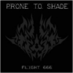 Prone to Shade - Flight 666